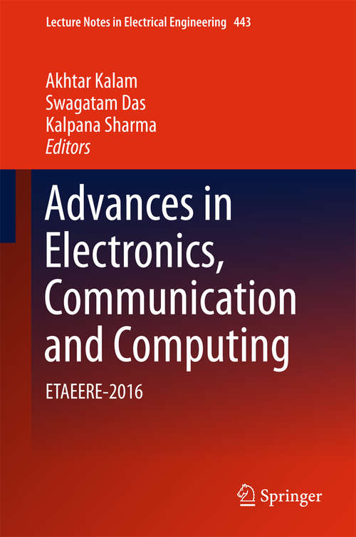 Advances in Electronics, Communication and Computing: ETAEERE-2016 (Lecture Notes in Electrical Engineering #443)