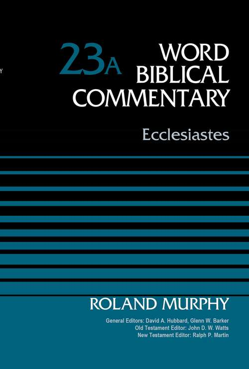 Ecclesiastes (Word Biblical Commentary #23A)