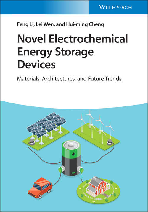 Novel Electrochemical Energy Storage Devices: Materials, Architectures, and Future Trends