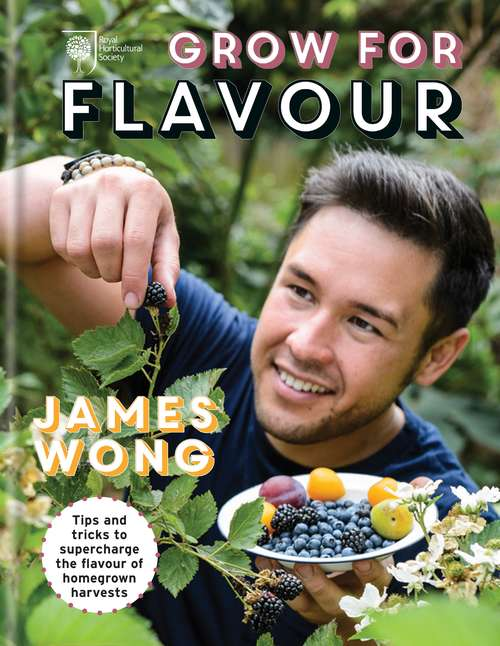 RHS Grow for Flavour: Tips And Tricks For Maximum Flavour And Minimum Labour