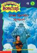 Snow Monster Mystery (The Bailey City Monsters #8)