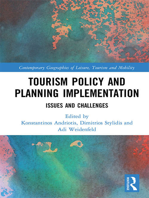 Tourism Policy and Planning Implementation: Issues and Challenges (Contemporary Geographies of Leisure, Tourism and Mobility)