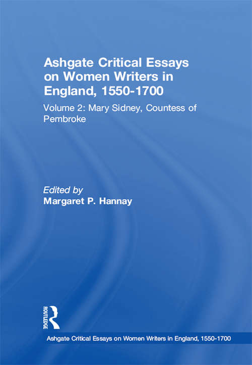 Ashgate Critical Essays on Women Writers in England, 1550-1700: Volume 2: Mary Sidney, Countess of Pembroke (Ashgate Critical Essays on Women Writers in England, 1550-1700)
