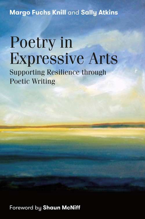 Poetry in Expressive Arts: Supporting Resilience through Poetic Writing