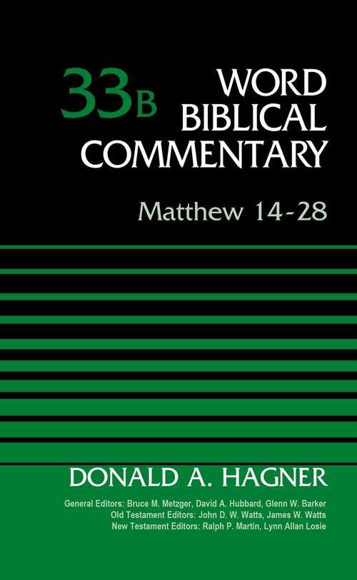 Matthew 14-28, Volume 33B (Word Biblical Commentary #Vol. 33b)
