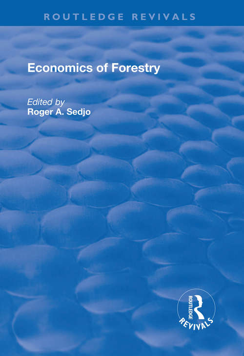 Economics of Forestry: A Global Assessment (Routledge Revivals)