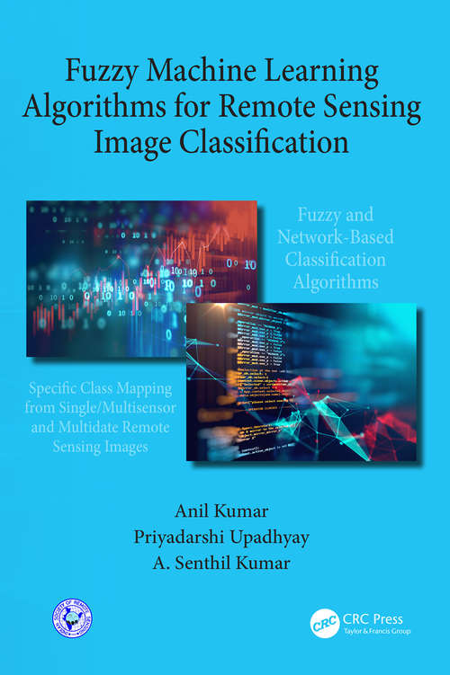 Fuzzy Machine Learning Algorithms for Remote Sensing Image Classification