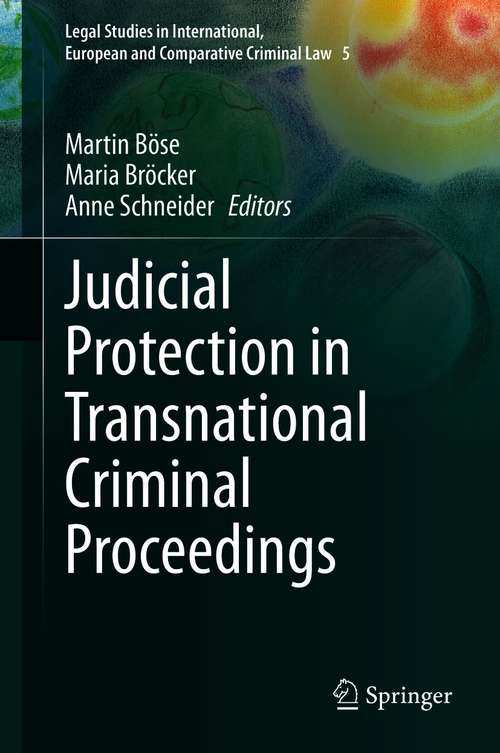 Judicial Protection in Transnational Criminal Proceedings (Legal Studies in International, European and Comparative Criminal Law #5)