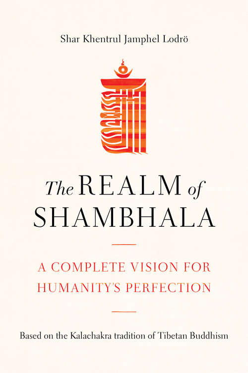 The Realm of Shambhala: A Complete Vision for Humanity's Perfection