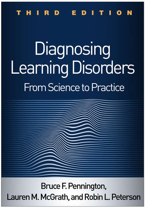 Diagnosing Learning Disorders, Third Edition: From Science to Practice