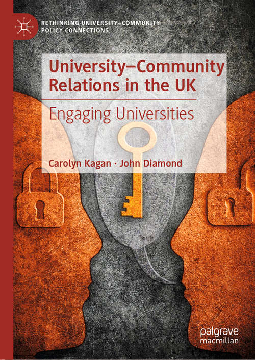University–Community Relations in the UK: Engaging Universities (Rethinking University-Community Policy Connections)