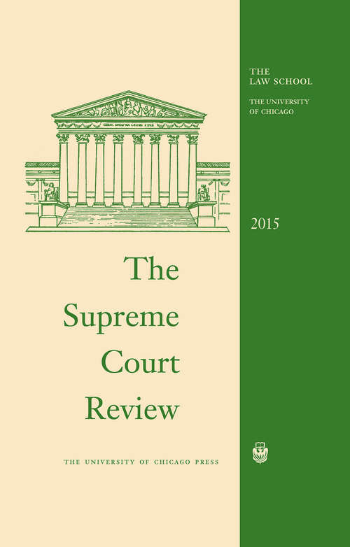 The Supreme Court Review, 2015 (Supreme Court Review)