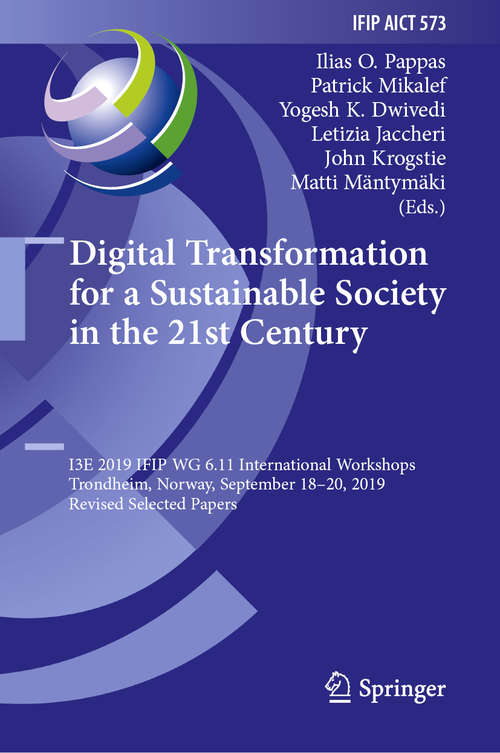 Digital Transformation for a Sustainable Society in the 21st Century: I3E 2019 IFIP WG 6.11 International Workshops, Trondheim, Norway, September 18–20, 2019, Revised Selected Papers (IFIP Advances in Information and Communication Technology #573)