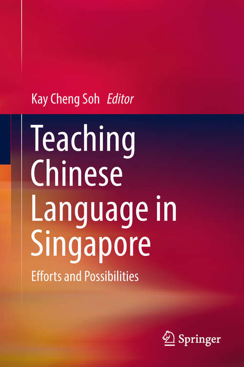 Teaching Chinese Language in Singapore: Retrospect And Challenges