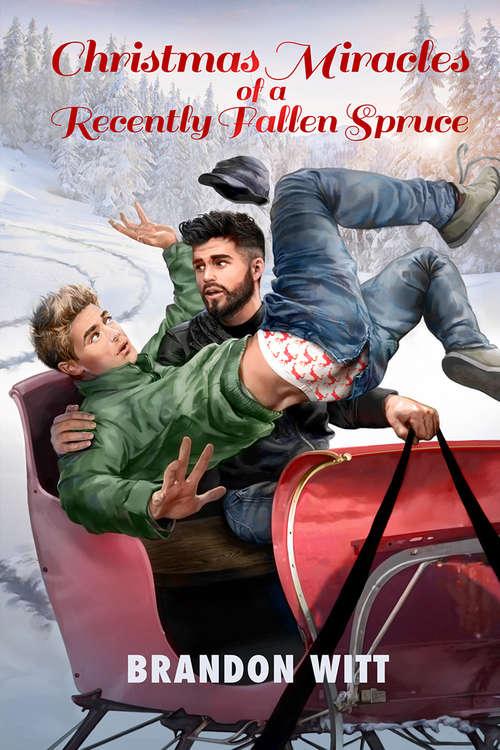 Christmas Miracles of a Recently Fallen Spruce (2015 Advent Calendar - Sleigh Ride)