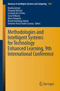 Methodologies and Intelligent Systems for Technology Enhanced Learning, 9th International Conference (Advances in Intelligent Systems and Computing #1007) by Marco Temperini
