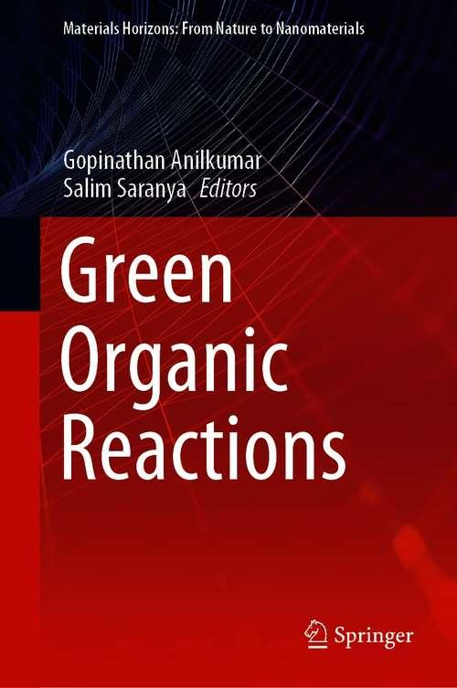 Green Organic Reactions (Materials Horizons: From Nature to Nanomaterials)