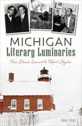 Michigan Literary Luminaries: From Elmore Leonard to Robert Hayden
