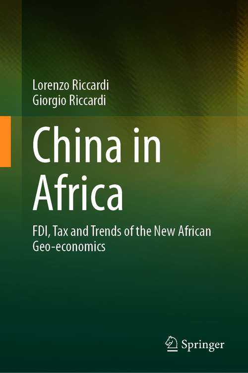 China in Africa: FDI, Tax and Trends of the New African Geo-economics