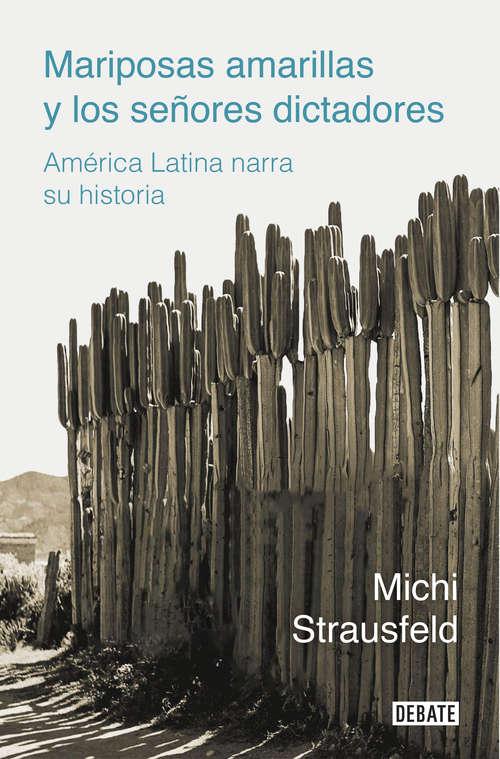 Mariposas amarillas y los señores dictadores: América Latina narra su historia
