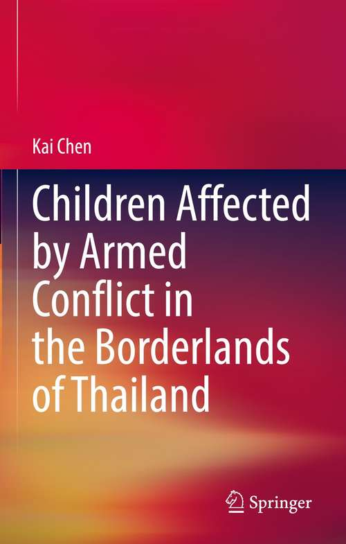 Children Affected by Armed Conflict in the Borderlands of Thailand
