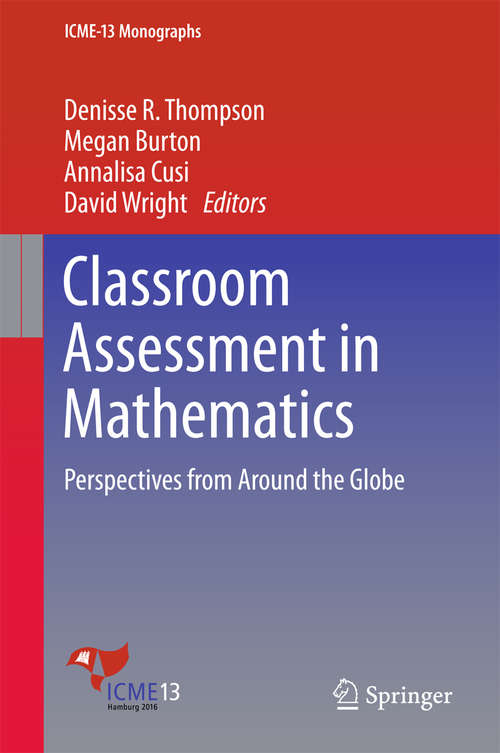 Classroom Assessment in Mathematics: Perspectives From Around The Globe (ICME-13 Monographs)