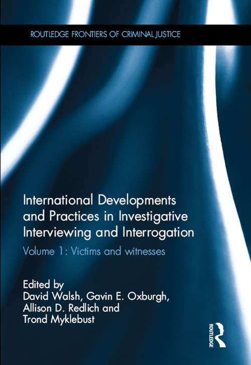 International Developments and Practices in Investigative Interviewing and Interrogation: Volume 1: Victims and witnesses (Routledge Frontiers of Criminal Justice)