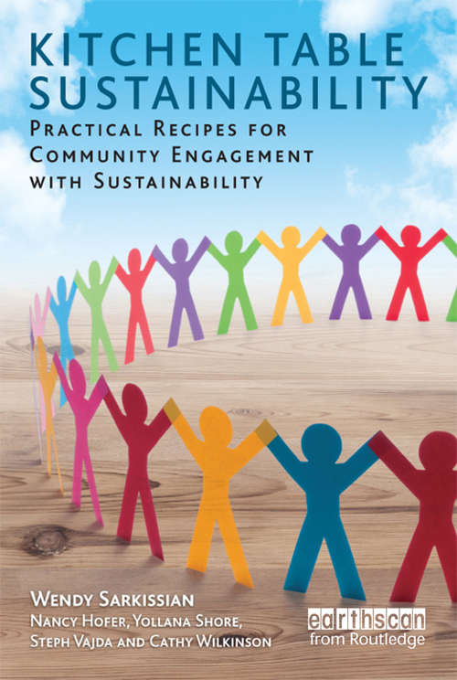 Kitchen Table Sustainability: Practical Recipes for Community Engagement with Sustainability (Earthscan Tools for Community Planning)