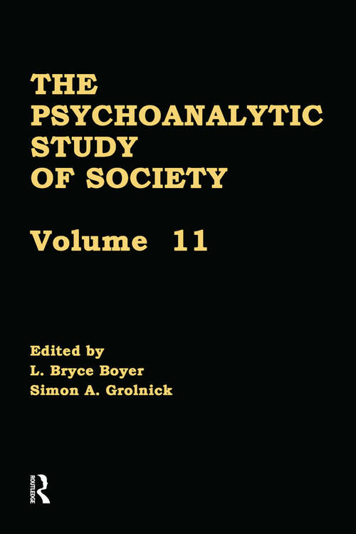 The Psychoanalytic Study of Society, V. 11: Essays in Honor of Werner Muensterberger
