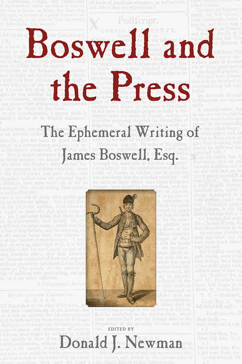 Boswell and the Press: Essays on the Ephemeral Writing of James Boswell