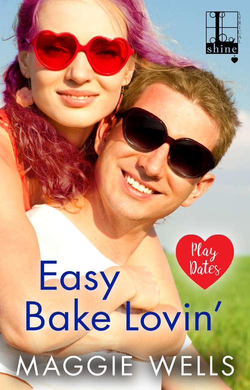 Easy Bake Lovin' (Play Dates #2)