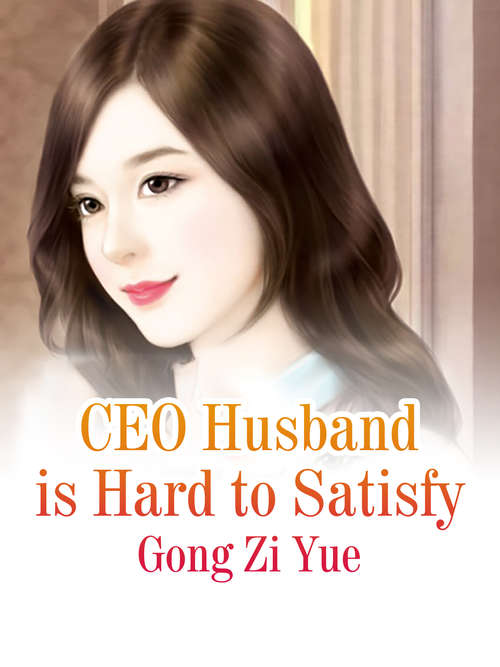 CEO Husband is Hard to Satisfy