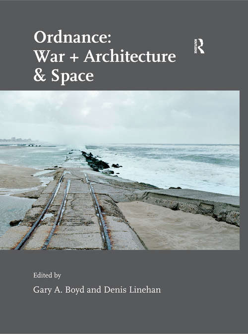 Ordnance: War + Architecture And Space