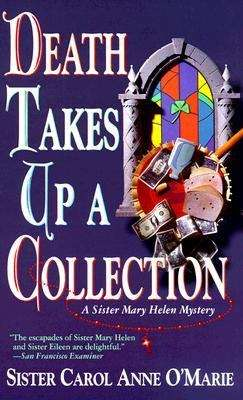 Death Takes Up a Collection: A Sister Mary Helen Mystery (Sister Mary Helen Mysteries #8)