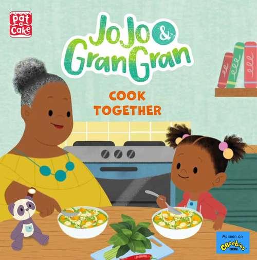 Cook Together (JoJo & Gran Gran #3)