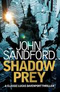 Shadow Prey: Lucas Davenport 2 (Prey Ser. #2)