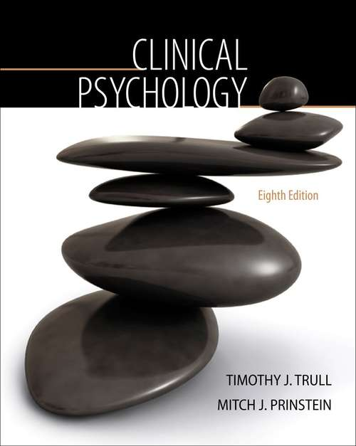 Clinical Psychology, 8th Edition (PSY 334 Introduction to Clinical Psychology)