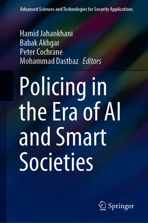 Policing in the Era of AI and Smart Societies (Advanced Sciences and Technologies for Security Applications)