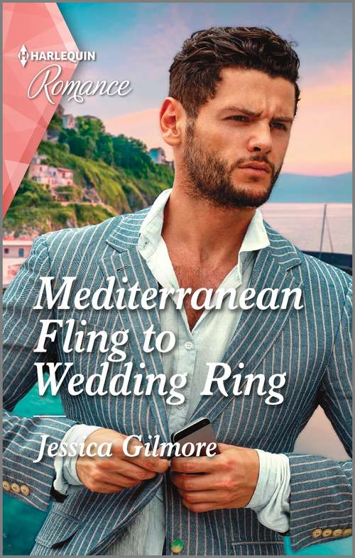 Mediterranean Fling to Wedding Ring: Mediterranean Fling To Wedding Ring / His Last-chance Christmas Family (welcome To Starlight) (Mills And Boon True Love Ser.)