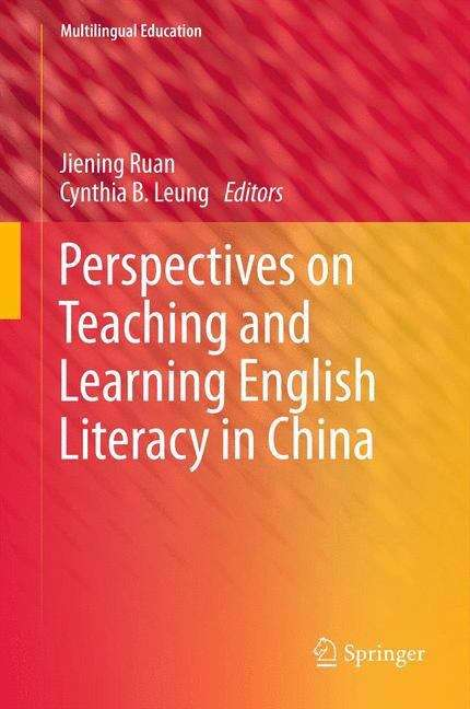 Perspectives on Teaching and Learning English Literacy in China (Multilingual Education #3)