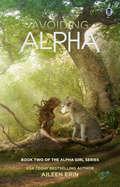 Avoiding Alpha (Alpha Girl #2)