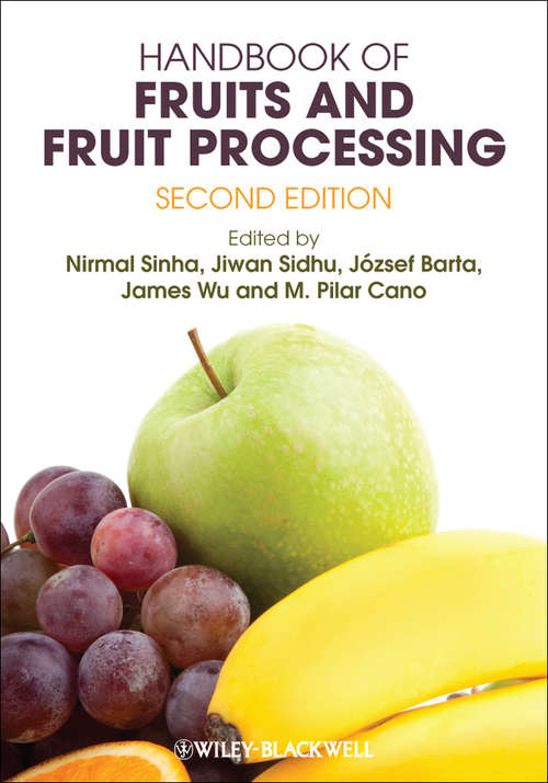 Handbook of Fruits and Fruit Processing: Production, Postharvest Science, Processing Technology And Nutrition