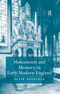 Monuments and Memory in Early Modern England
