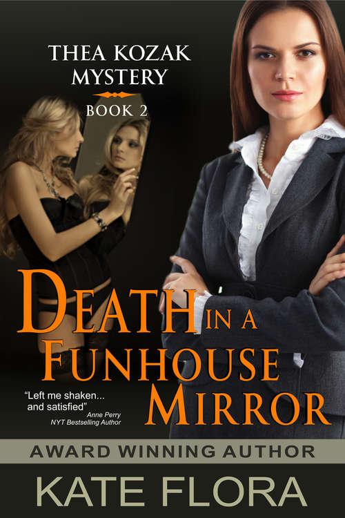 Death in a Funhouse Mirror: A Thea Kozak Mystery (The Thea Kozak Mystery Series #2)