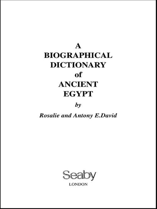 A Biographical Dictionary of Ancient Egypt (Seaby Biographical Dictionaries Ser.)