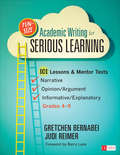 Fun-Size Academic Writing for Serious Learning: 101 Lessons & Mentor Texts--Narrative, Opinion/Argument, & Informative/Explanatory, Grades 4-9