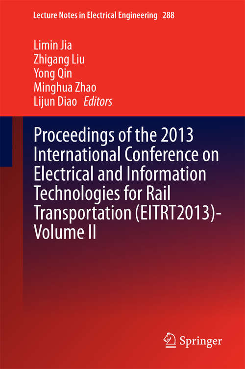 Proceedings of the 2013 International Conference on Electrical and Information Technologies for Rail Transportation (EITRT2013)-Volume II