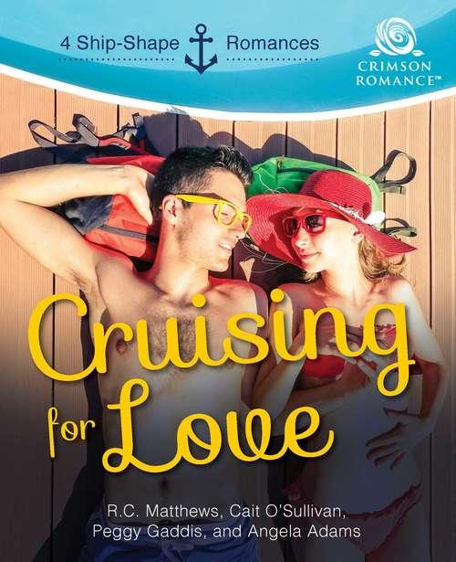 Cruising for Love: 4 Shipshape Romances
