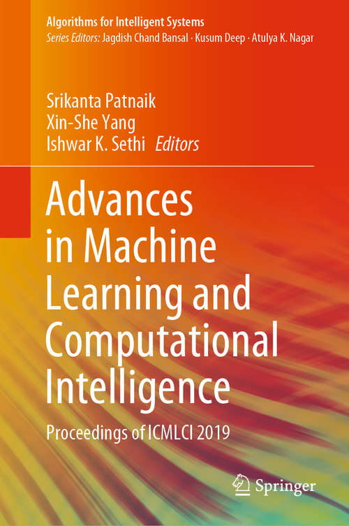 Advances in Machine Learning and Computational Intelligence: Proceedings of ICMLCI 2019 (Algorithms for Intelligent Systems)