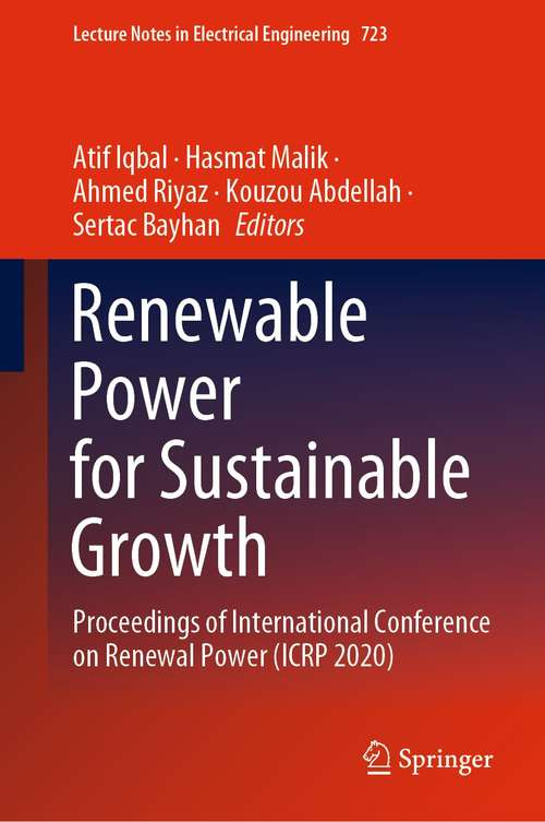 Renewable Power for Sustainable Growth: Proceedings of International Conference on Renewal Power (ICRP 2020) (Lecture Notes in Electrical Engineering #723)